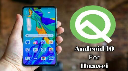 جميع هواتف هواوي وهونر التى ستحصل على اندرويد 10 تحديث android Q